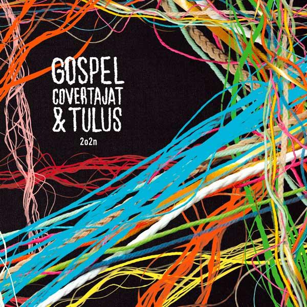 Gospel Covertajat & Tulus: 2o2n